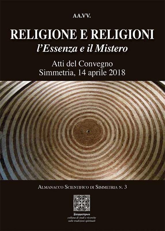 """Novità Editoriali - """"Atti del Convegno: Religione e religioni, l'Essenza e il mistero"""""""